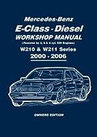 Mercedes-Benz E-Class Diesel Workshop Manual: W210 & W211 Series 2000-2006 Owners Edition (Owners Workshop Manual)