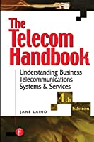 The Telecom Handbook: Understanding Telephone Systems and Services