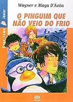 O Pinguim que não Veio do Frio - Coleção Vaga-Lume Júnior