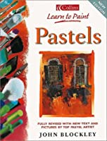 Pastels: Learn to Paint