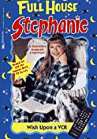 Wish Upon a VCR (Full House: Stephanie)