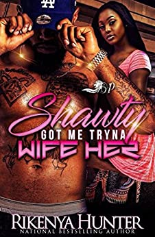 Shawty Got Me Tryna Wife Her by [Hunter, Rikenya]