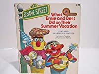 What Ernie and Bert Did on Their Summer Vacation (A Kid's Paperback)