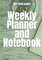 Weekly Planner and Notebook: 100 ruled Pages