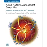 Active Platform Management Demystified: Unleashing the Power of Intel VPro (TM) Technology (It Best Practices)