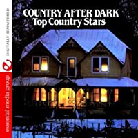 Country After Dark-Top Country Stars
