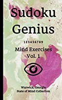 Sudoku Genius Mind Exercises Volume 1: Warwick, Georgia State of Mind Collection