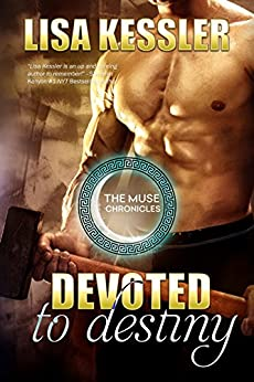 Devoted to Destiny (The Muse Chronicles Book 5) by [Kessler, Lisa]