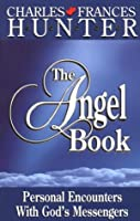 Angel Book: Personal Encounters With God's Messengers