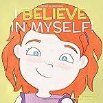 I Believe in Myself (Mindful Mantras) (Volume 6)