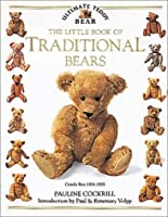 The Little Book of Traditional Bears (Ultimate Teddy Bear)