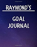Raymond's Goal Journal: 2020 New Year Planner Goal Journal Gift for Raymond  / Notebook / Diary / Unique Greeting Card Alternative