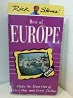Rick Steves' Best of Europe: Make the Most Out of Every Day and Every Dollar