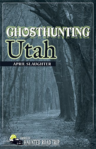 Ghosthunting Utah (America's Haunted Road Trip)
