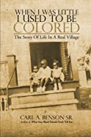 When I Was Little I Used to Be Colored: The Story Of Life In A Real Village