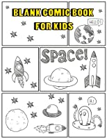 Blank Comic Book For Kids: Hand Draw Space Rocket Create Your Own Comics Children Drawing Variety of Templates Layout Student Art Education 120 Pages Large Size 8.5x11 Inches (Blank Comic Sketchbook)