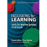 Facilitating for Learning: Tools for Teacher Group of All Kinds