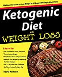 Ketogenic Diet for Weight Loss: The Essential Guide to Lose Weight in 21 Days with Simple Meal Plans (English Edition)