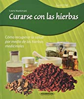 Curarse con las hierbas/ Curing Oneself with Herbs