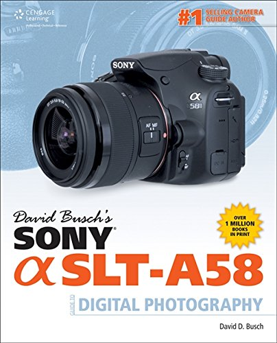 Download David Busch's Sony Alpha SLT-A58 Guide to Digital Photography 1305114167
