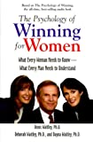 The Psychology of Winning for Women: What Every Woman Need to Know- What Every Man Needs to Understand