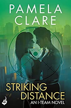 Striking Distance: I-Team 6 (A series of sexy, thrilling, unputdownable adventure) by [Clare, Pamela]