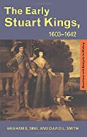 The Early Stuart Kings, 1603-1642 (Questions and Analysis in History): 1603-1642 (Questions & Analysis in History)