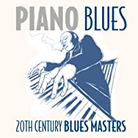 Piano Blues 20th Century Blues Masters