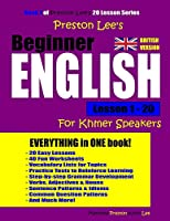 Preston Lee's Beginner English Lesson 1 - 20 for Khmer Speakers (British)