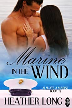 Marine in the Wind (1Night Stand): Always a Marine (Always a Marine series Book 15) by [Long, Heather]