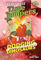 Dodging Dinosaurs (Time Jumpers: Scholastic Branches)