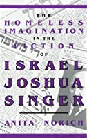 The Homeless Imagination in the Fiction of Israel Joshua Singer (Jewish Literature and Culture)