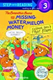 The Berenstain Bears and the Missing Watermelon Money (Step into Reading)