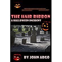 The Hair Ribbon : a Halloween Incident