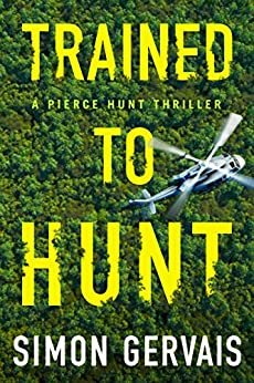 Trained to Hunt (Pierce Hunt Book 2) by [Gervais, Simon]