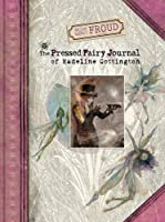 Brian and Wendy Froud's The Pressed Fairy Journal of Madeline Cottington