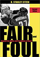 Fair and Foul: Beyond the Myths and Paradox of Sports