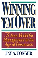 Winning Em' Over by Jay A. Conger(2001-10-15)