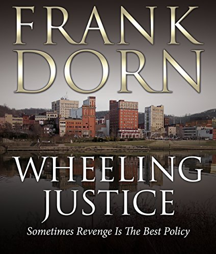 Download Wheeling Justice: Sometimes Revenge Is The Best Policy (English Edition) B018JJAQRK