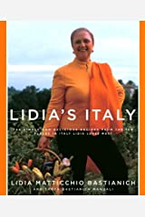Lidia's Italy: 140 simple and delicious recipes from the ten places in Italy Lidia loves most: A Cookbook Kindle Edition