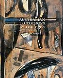 Australian Printmaking in the 1990s: Artist Printmakers : 1990-1995