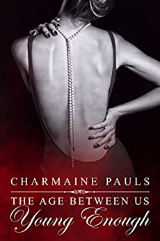 Young Enough (The Age Between Us Book 2) by [Pauls, Charmaine]