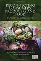 Reconnecting Consumers Producers and Food: Exploring 'Alternatives' (Cultures of Consumption) [並行輸入品]
