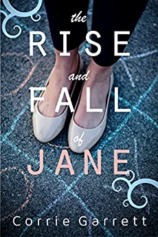 The Rise and Fall of Jane: A Modern Retelling of Jane Eyre by [Garrett, Corrie]