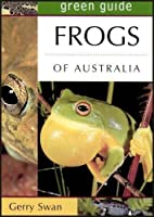 Green Guide Frogs of Australia (Green Guides)
