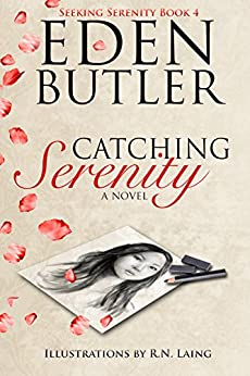 Catching Serenity (Serenity Series Book 4) by [Butler, Eden]
