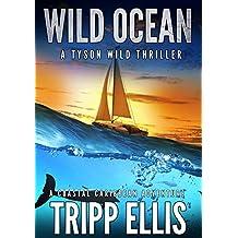 Wild Ocean: A Coastal Caribbean Adventure (Tyson Wild Thriller Book 1)