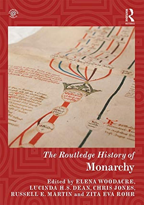 作詞家トリッキー高潔なThe Routledge History of Monarchy (Routledge Histories) (English Edition)