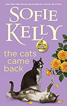 The Cats Came Back (Magical Cats Book 10) by [Kelly, Sofie]