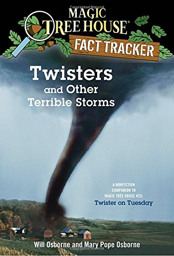Twisters and Other Terrible Storms: A Nonfiction Companion to Magic Tree House #23: Twister on Tuesday (Magic Tree House (R) Fact Tracker)